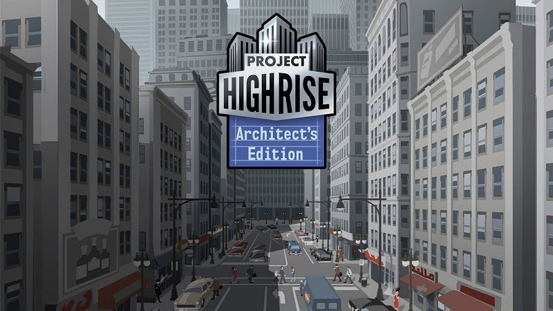 『Project Highrise: Architect's Edition (プロジェクト・ハイライズ アーキテクトエディション)』