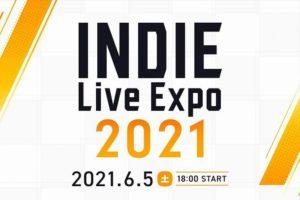 昨晩、放送された『INDIE Live Expo 2021』情報まとめ